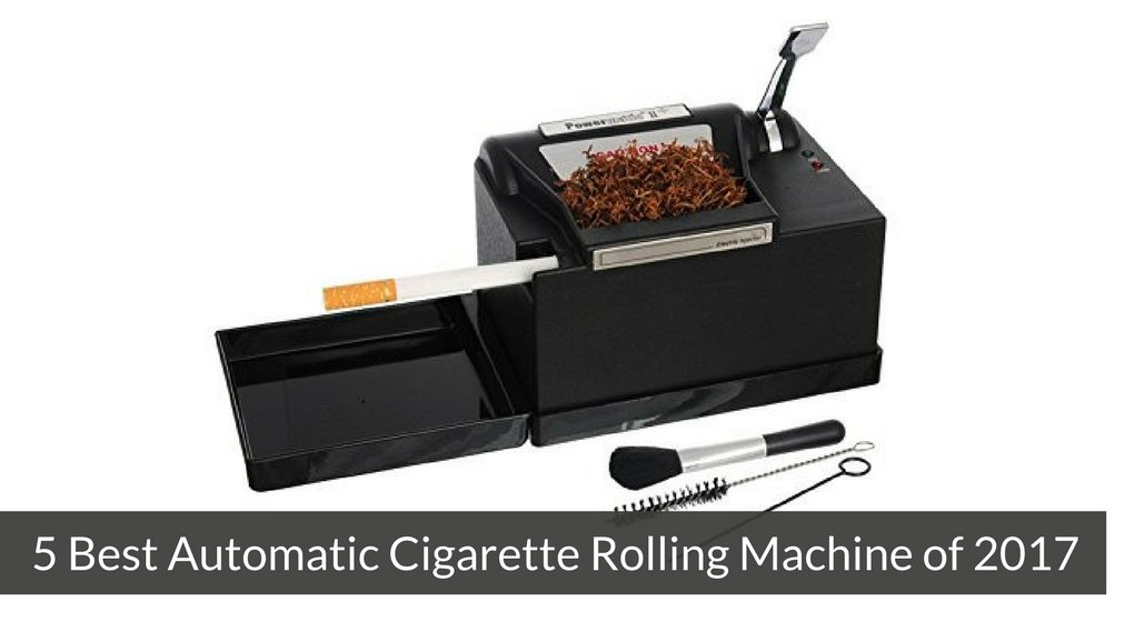 5 Best Automatic Cigarette Rolling Machine of 2017