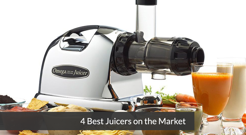 4 Best Juicers on the Market