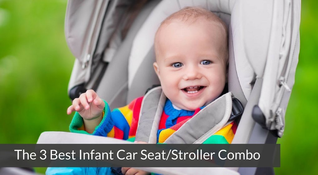 The 3 Best Infant Car Seat_Stroller Combo