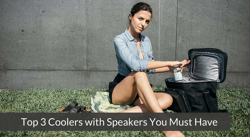 Top 3 Coolers with Speakers You Must Have
