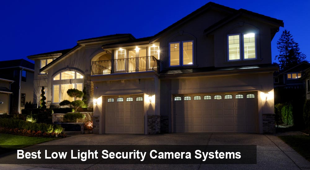 Best Low Light Security Camera Systems