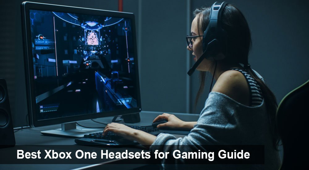Best Xbox One Headsets for Gaming Guide