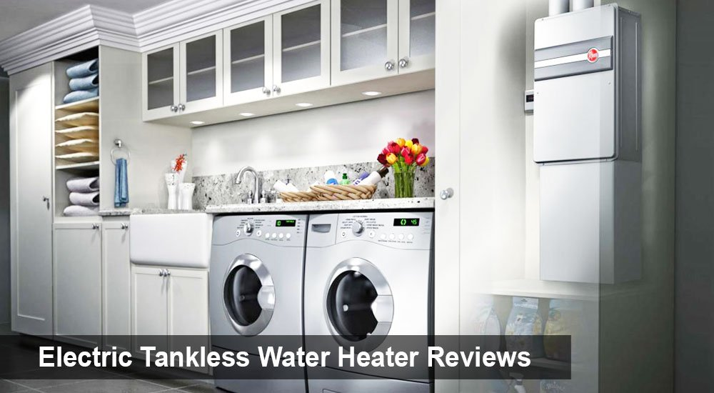 Electric Tankless Water Heater Reviews and Buying Guide