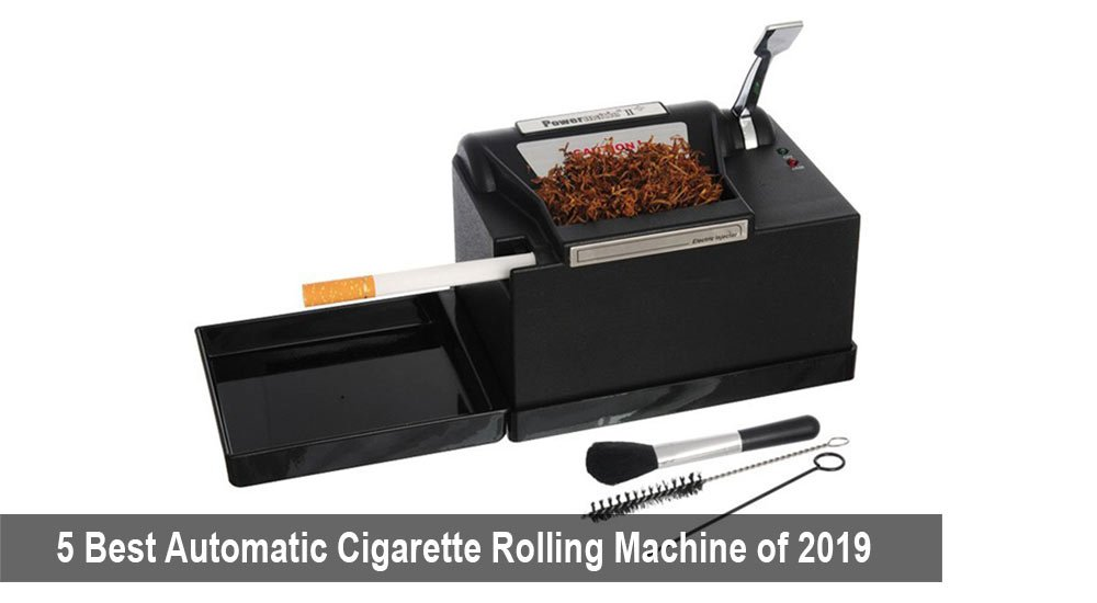 5 Best Automatic Cigarette Rolling Machine of 2019