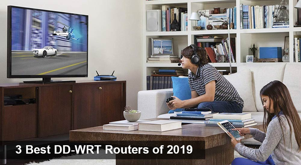 3 Best DD-WRT Routers of 2019
