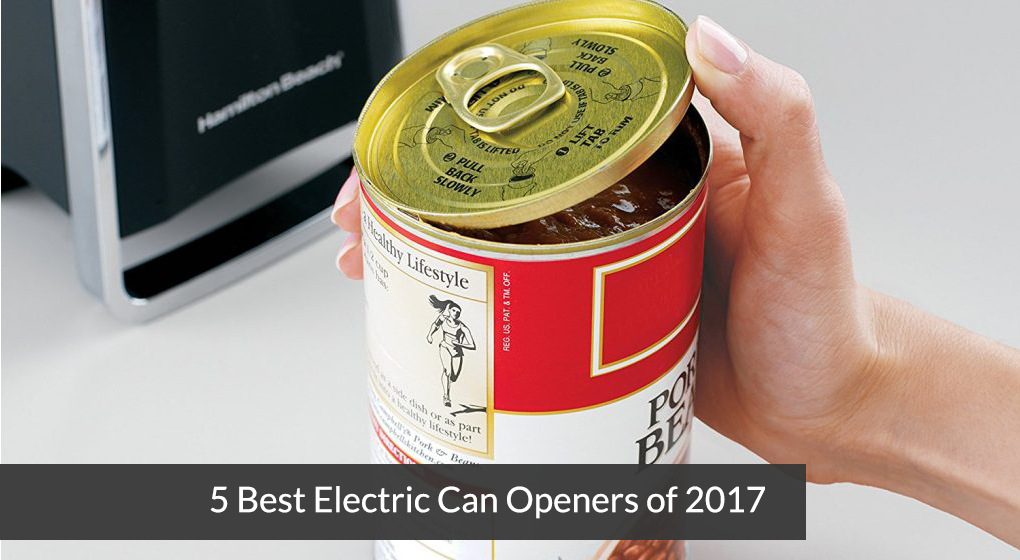 5 Best Electric Can Openers of 2017