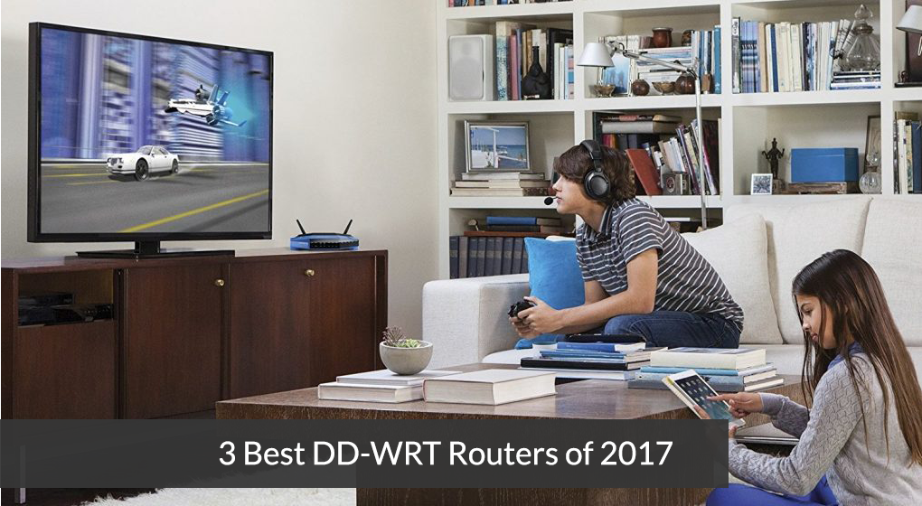 3 Best DD-WRT Routers of 2017
