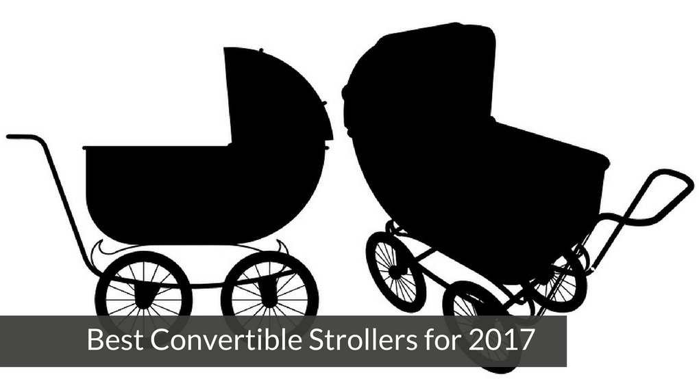 Best Convertible Strollers for 2017