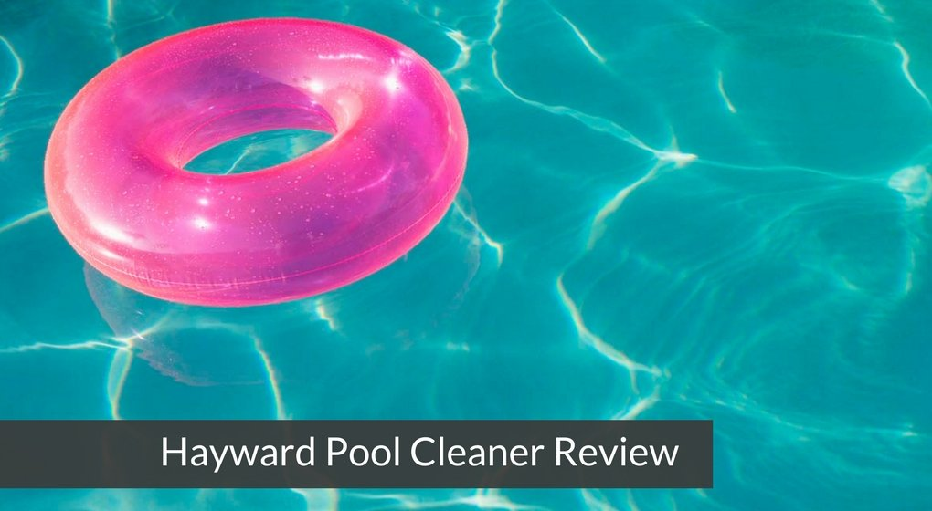Hayward pool cleaner review for Pool cleaner reviews 2013