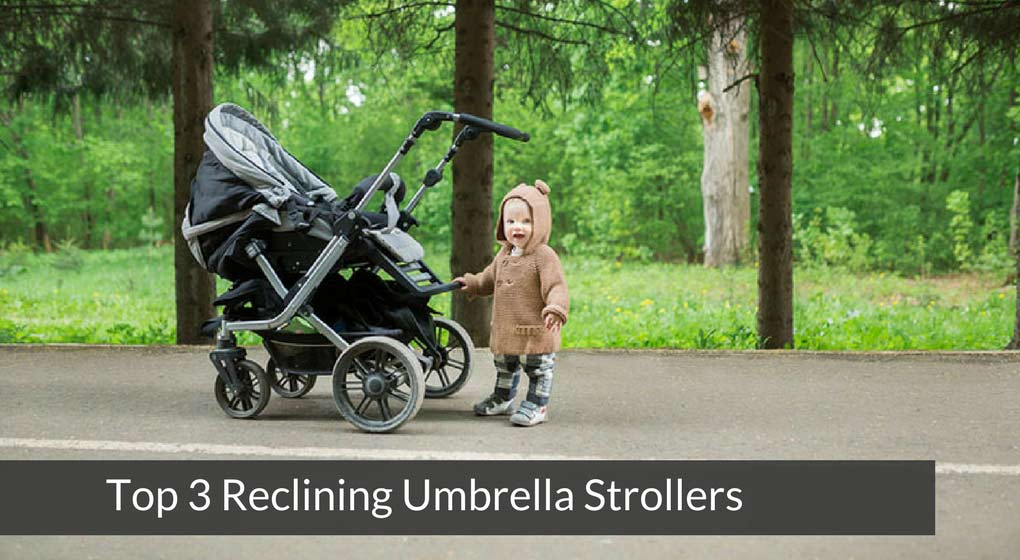 Top 3 Reclining Umbrella Strollers of 2019