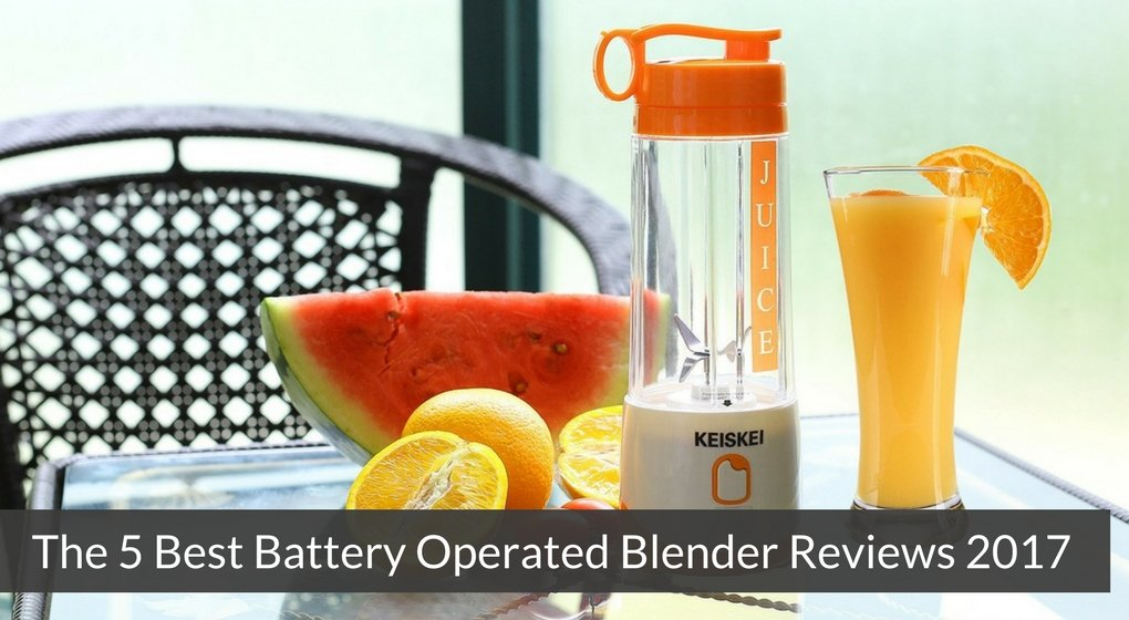 The 5 Best Battery Operated Blender Reviews 2017