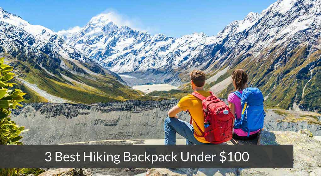 3 Best Hiking Backpack Under $100