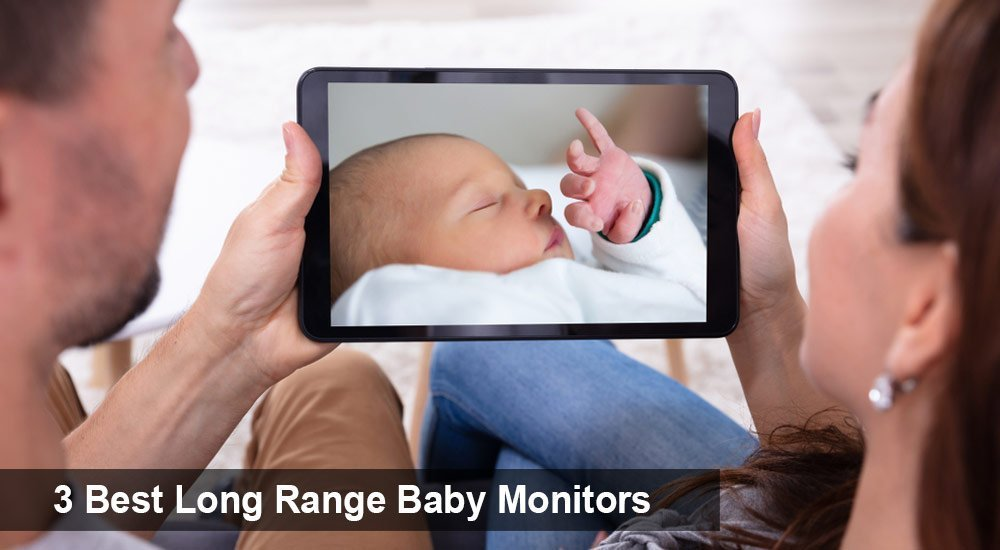 3 Best Long Range Baby Monitors