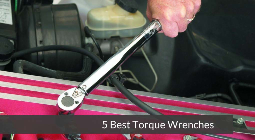 5 Best Torque Wrenches