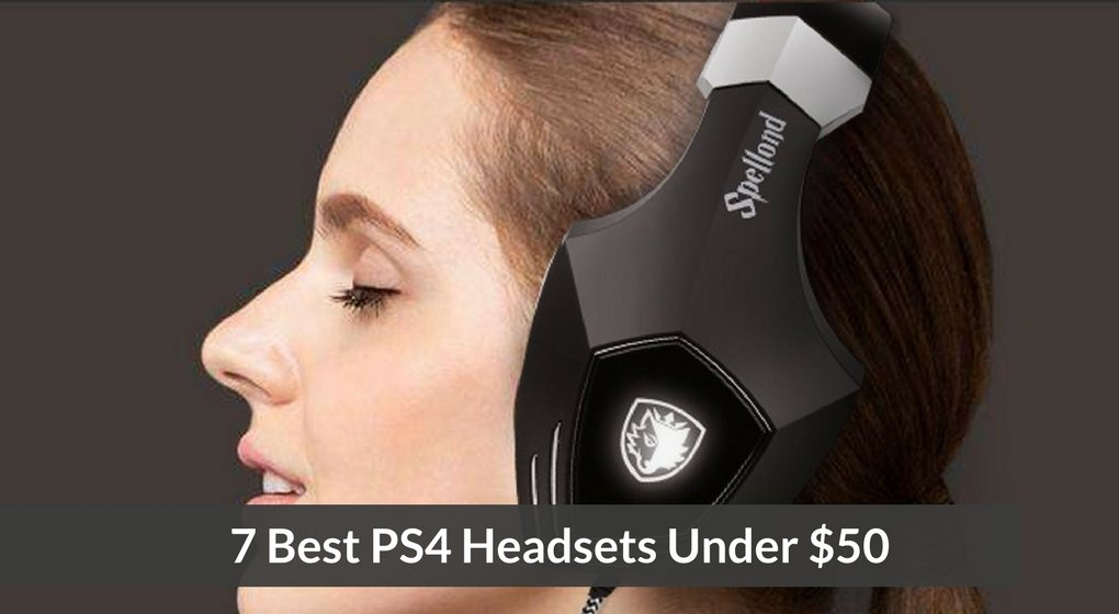 7 Best PS4 Headsets Under $50