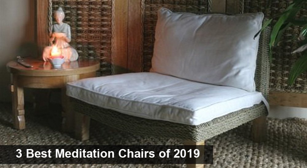 3 Best Meditation Chairs of 2019