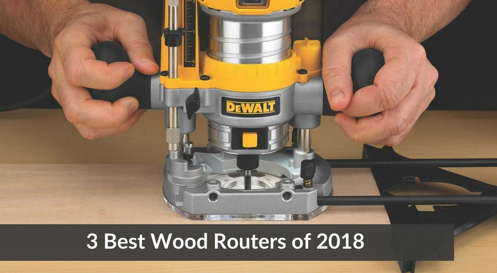 3-Best-Wood-Routers-of-2018