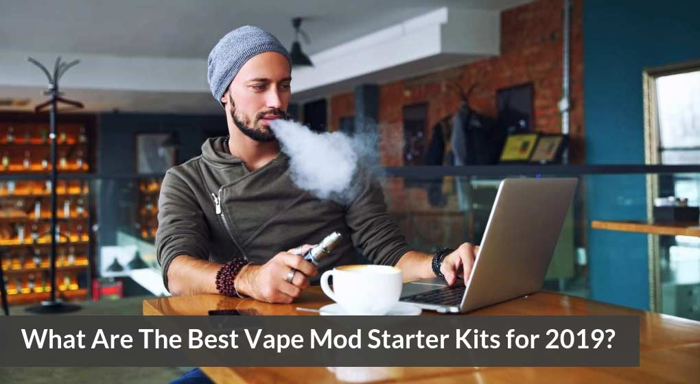 What Are The Best Vape Mod Starter Kits for 2019? - The Smartest Buyer