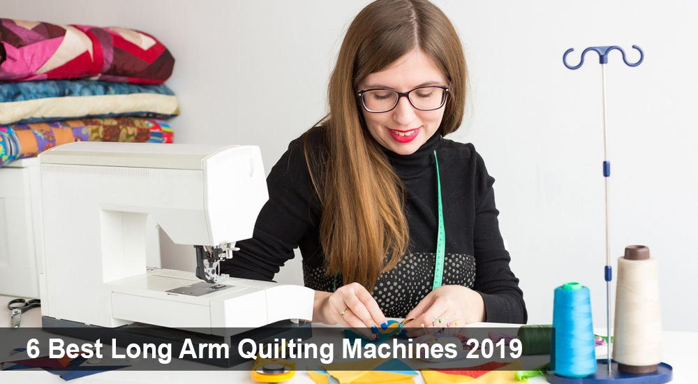 6 Best Long Arm Quilting Machines 2019
