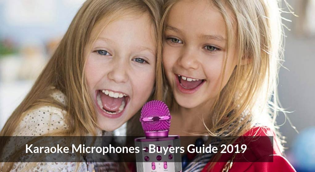 Karaoke Microphones - Buyers Guide 2019