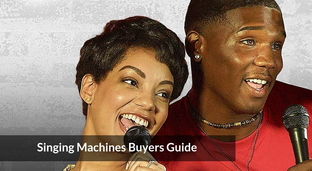 Singing Machines Buyers Guide